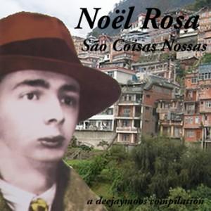 Noel Rosa, São coisas nossas