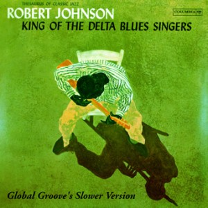 Robert Johnson, Slower Version, front, cd size