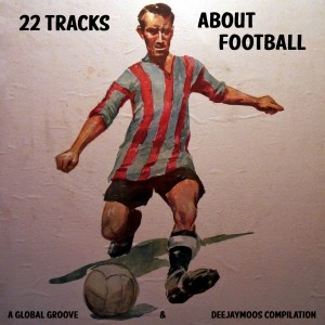 22 tracks about footbal