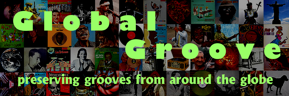 Global Groove Independent | preserving grooves from around the globe